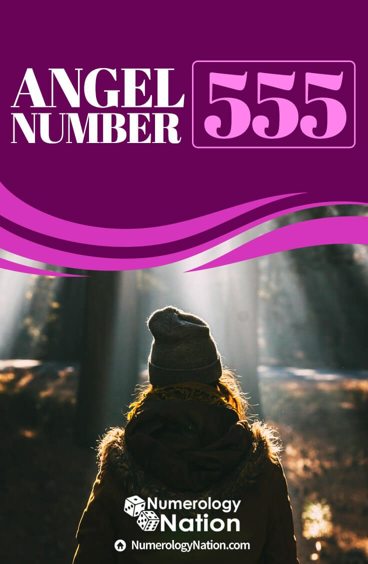 Angel Number 555: Out With The Old And In With The New? - Numerology Nation